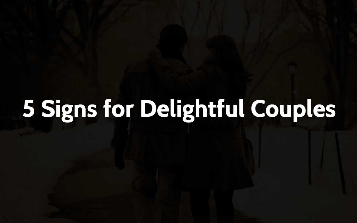 5 Signs for Delightful Couples