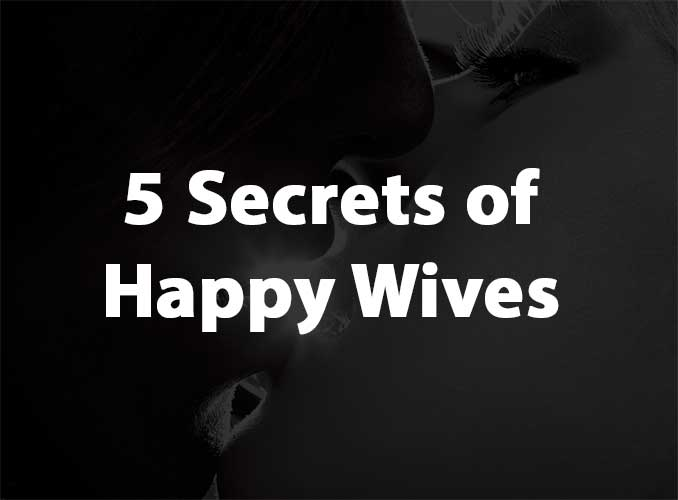 5 Secrets of Happy Wives
