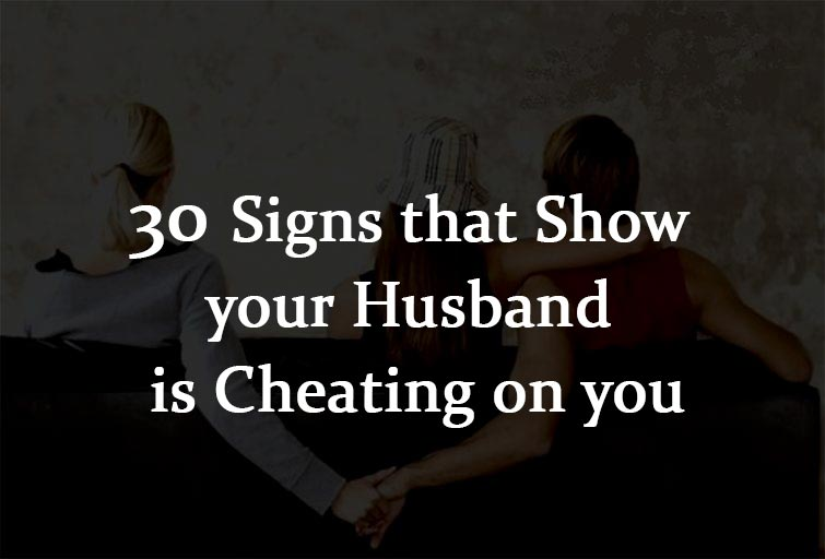 What Are The Signs Your Husband Is Cheating On You