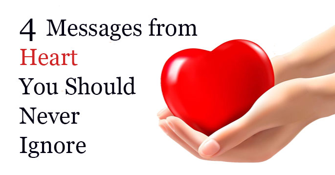 4 messages from heart you should never ignore