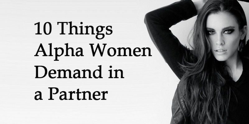 10 Things Alpha Women Demand in a Partner