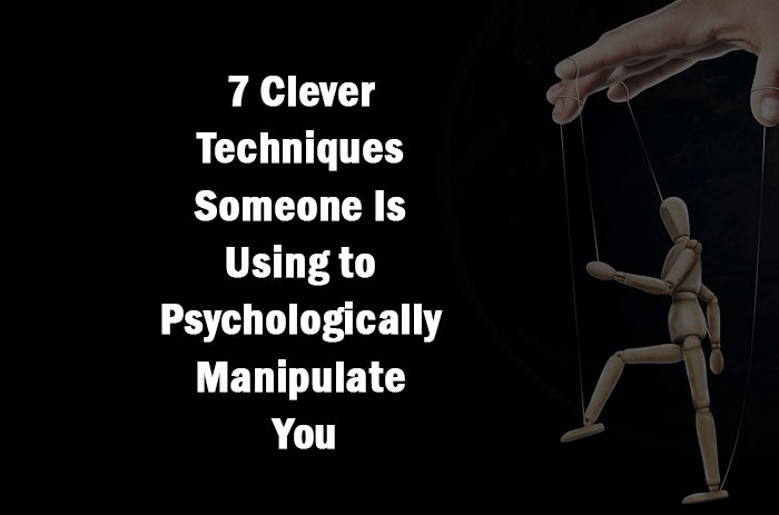 Psychologically Manipulate