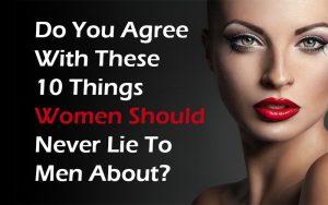 women should never lie to men