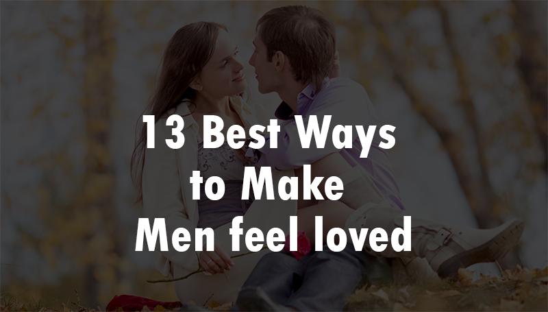 Make him feel loved