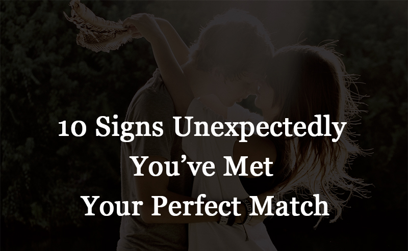 you've met your perfect match