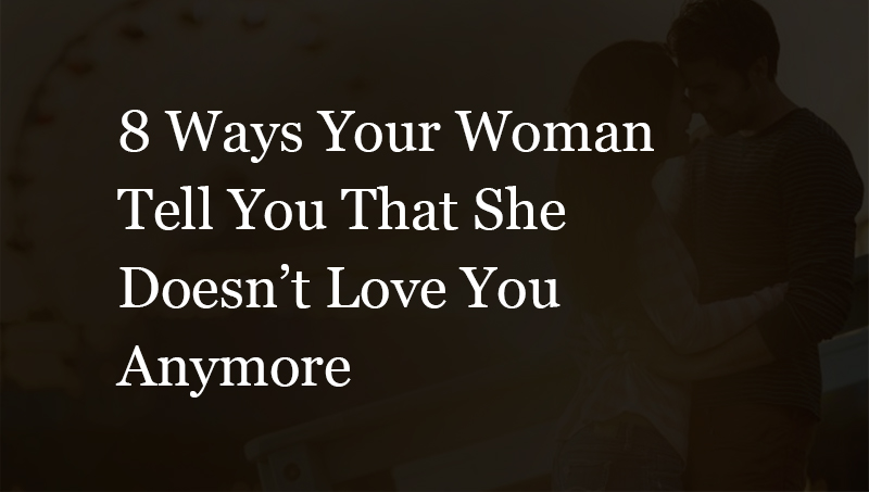 Signs she doesn t like you anymore