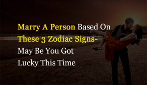 marry a person based on the zodiac signs