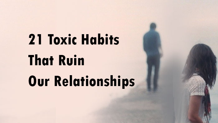 toxic habits that ruin our relationships