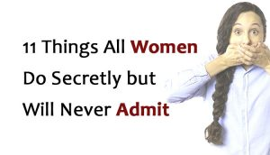 all women do and will never admit