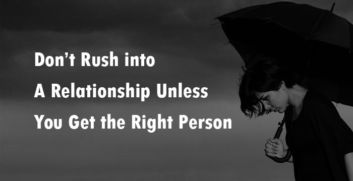 Don t rush into a relationship