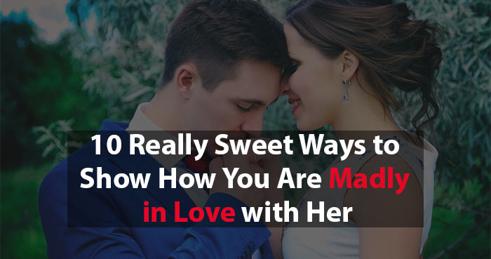 madly in love you are with her