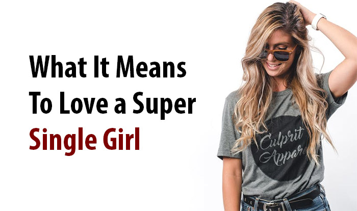 Love a Super Single Girl