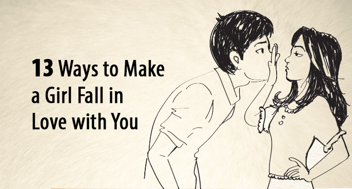 make a girl fall in love with you