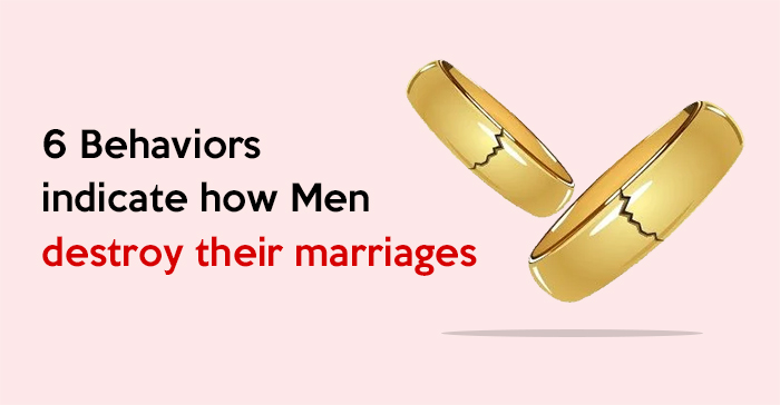 how men destroy their marriages