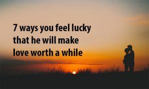 make love worth a while