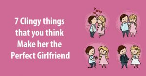 makes her the perfect girlfriend