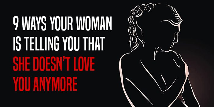 she doesn't love you anymore