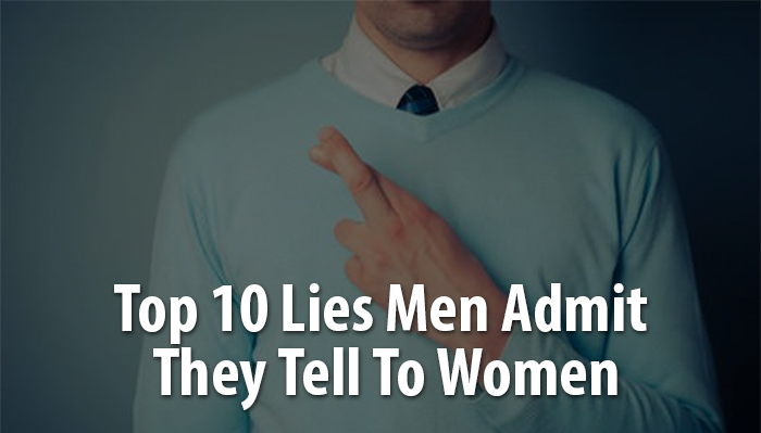 top 10 lies men admit