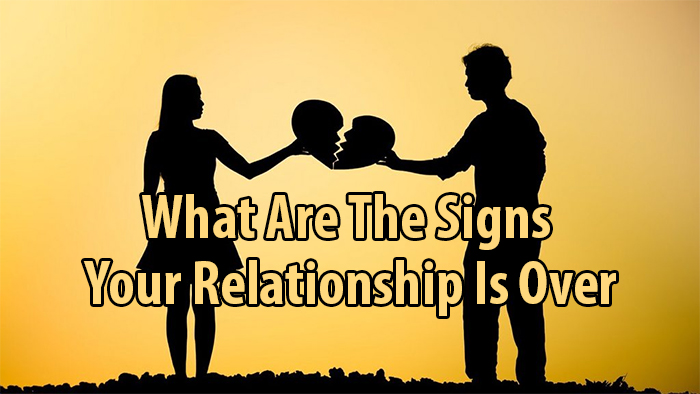 signs that relationship is over