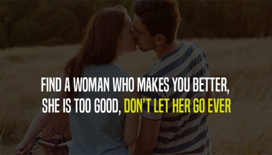 a woman who makes you better