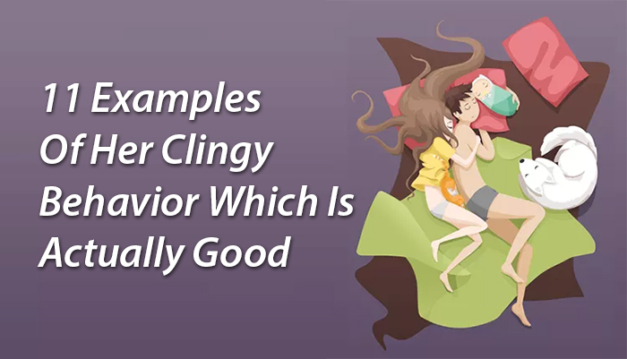 clingy behavior