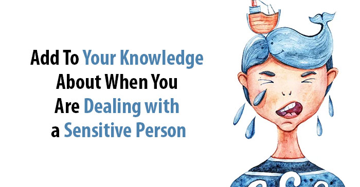 dealing with a sensitive person