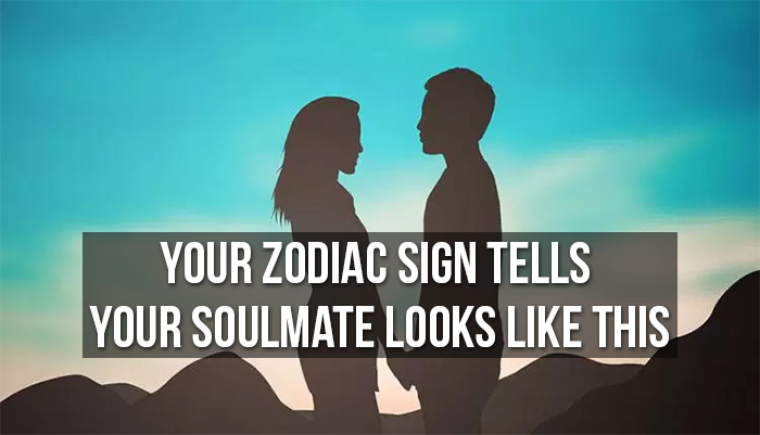 Your Zodiac Sign Tells Your Soulmate Looks Like This