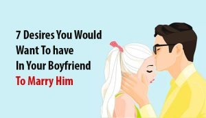 want to have in your boyfriend
