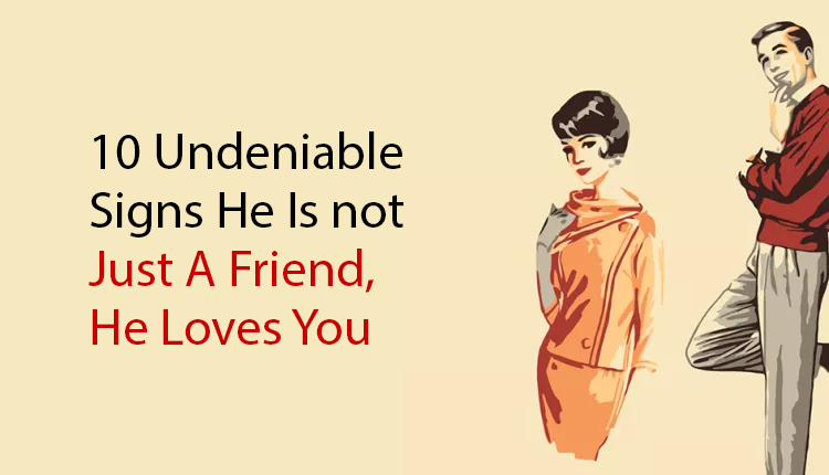 he is not just a friend